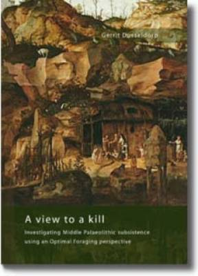 A View to a Kill: Investigating Middle Palaeolithic Subsistence Using an Optimal Foraging Perspective (Paperback)