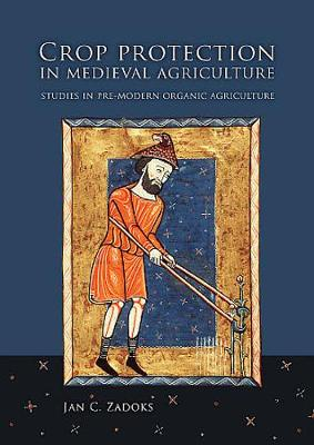 Crop Protection in Medieval Agriculture: Studies in pre-modern organic agriculture (Paperback)