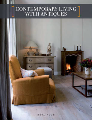 Contemporary Living with Antiques (Hardback)