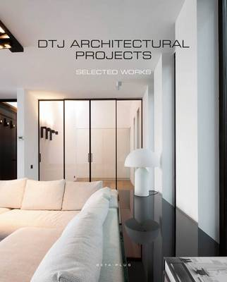 DTJ Interior Architects: Selected Works (Hardback)
