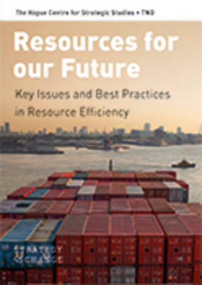 Resources for Our Future: Key Issues and Best Practices in Resource Efficiency - Strategy & Change - HCSS (Paperback)