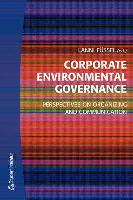 Corporate Environmental Governance: Perspectives on Organizing and Communication (Paperback)