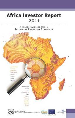 Africa Investor Report 2011: Toward Evidence-Based Investment Promotion Strategies (Paperback)