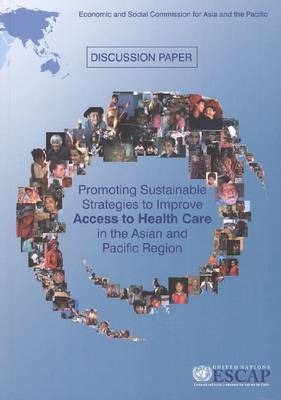 Promoting Sustainable Strategies to Improve Access to Health Care in the Asian and Pacific Region (Paperback)