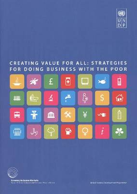 Creating Value for All: Strategies for Doing Business with the Poor (Paperback)