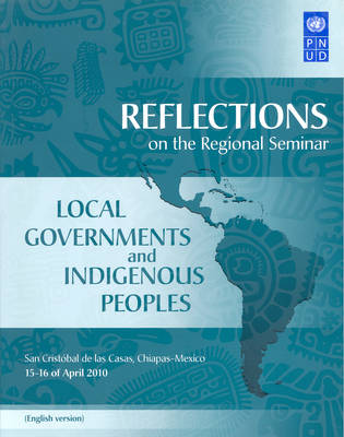 Reflections on the Regional Seminar: Local Governments and Indigenous Peoples (Paperback)