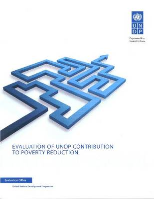 Evaluation of UNDP Contribution to Poverty Reduction (Paperback)