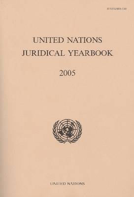 United Nations Juridical Yearbook 2005 (Paperback)