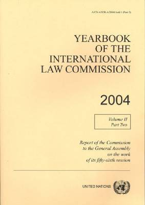 Yearbook of the International Law Commission 2004: Volume 2 (Paperback)