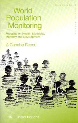 World Population Monitoring: Focusing on Health Morbidity Mortality: A Concise Report - Population Studies (Paperback)