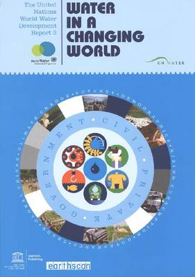The United Nations World Water Development Report 3: Water in a Changing World (Paperback)