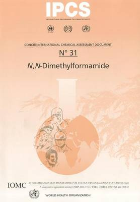 N, N-Dimethylformamide - Concise International Chemical Assessment Documents No. 31 (Paperback)