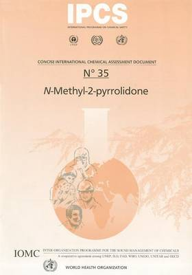 N-methyl-2-pyrrolidone: Includes Summaries in French and Spanish - Concise International Chemical Assessment Documents No. 35 (Paperback)