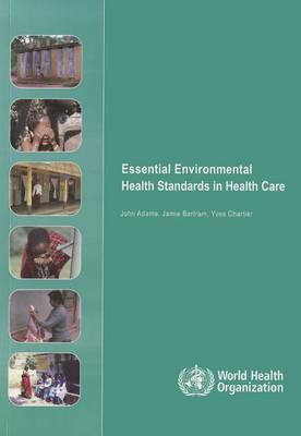Essential Environmental Health Standards for Health Care (Paperback)