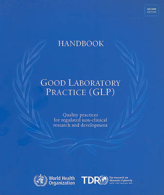 Handbook: Good Laboratory Practice (glp): Quality Practices for Regulated Non-clinical Research and Development (CD-ROM)