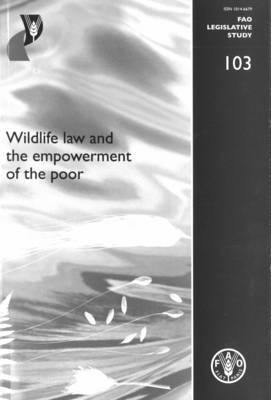 Wildlife Law and the Empowerment of the Poor (Paperback)