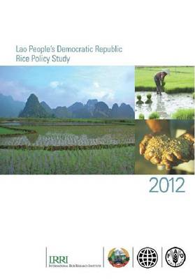 Lao People's Democratic Republic Rice Policy Study: 2012 (Paperback)