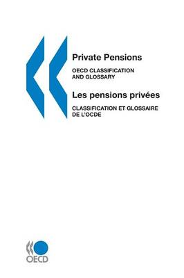 Private Pensions: OECD Classification and Glossary (Paperback)