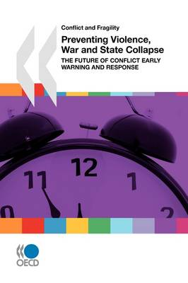 Conflict and Fragility Preventing Violence, War and State Collapse: The Future of Conflict Early Warning and Response (Paperback)