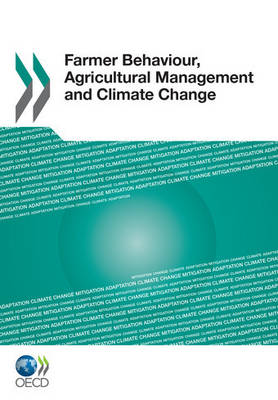 Farmer Behaviour, Agricultural Management and Climate Change (Paperback)
