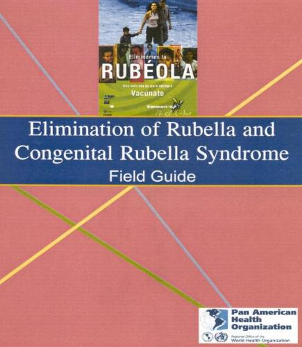 Elimination of Rubella and Congenital Rubella Syndrome: Field Guide - PAHO Scientific Publications S. No. 606 (Paperback)