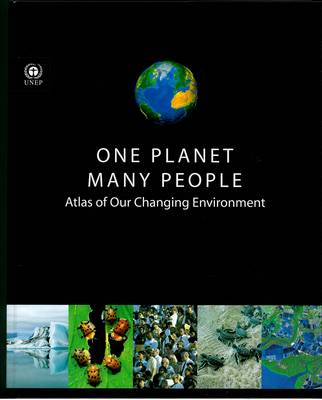 One Planet, Many People: Atlas of Our Changing Environment (Hardback)