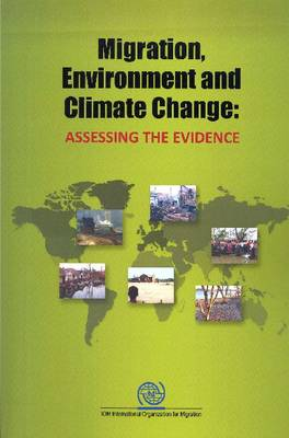 Migration, Environment and Climate Change: Assessing the Evidence - International Dialogue on Migration 11 (Paperback)