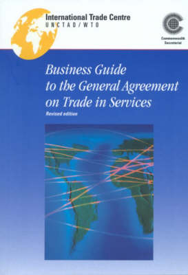 A Business Guide to the General Agreement on Trade in Services (Paperback)