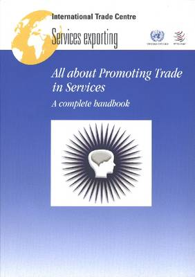 All About Promoting Trade in Services: A Complete Handbook (Paperback)