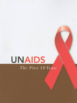 UNAIDS - the First Ten Years (Paperback)