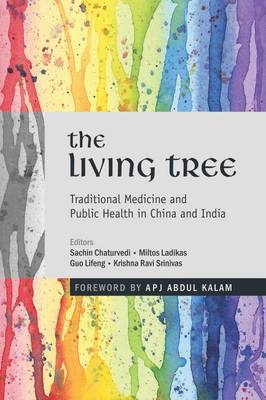 The Living Tree: Traditional Medicine and Public Health in China and India (Hardback)