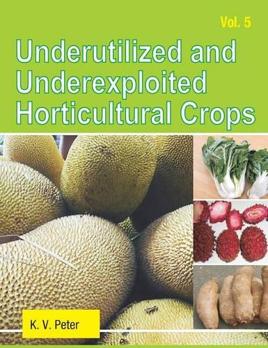 Underutilized and Underexploited Horticultural Crops: Volume 5 (Hardback)