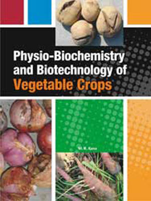 Physio-Biochemistry and Biotechnology of Vegetable Crops (Hardback)