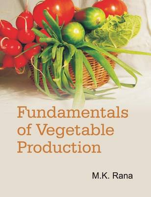 Fundamentals of Vegetable Production (Hardback)