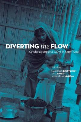 Diverting the Flow: Gender Equity and Water in South Asia (Hardback)
