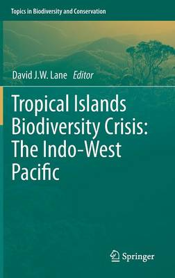 Tropical Islands Biodiversity Crisis - Topics in Biodiversity and Conservation v. 13 (Hardback)