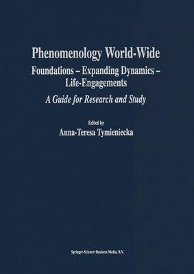 Phenomenology World Wide: Foundations - Expanding Dynamics - Life-Engagements, A Guide for Research and Study - Analecta Husserliana 80 (Paperback)
