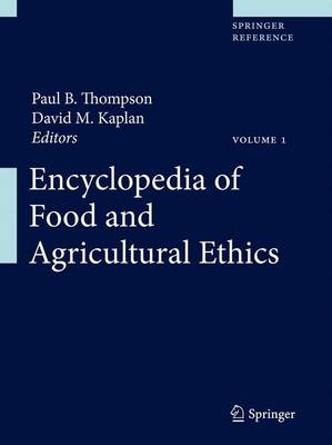 Encyclopedia of Food and Agricultural Ethics (Hardback)