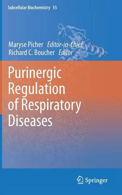 Purinergic Regulation of Respiratory Diseases - Subcellular Biochemistry 55 (Hardback)