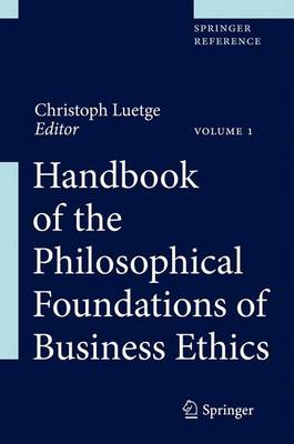 Handbook of the Philosophical Foundations of Business Ethics (Hardback)