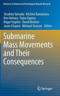 Submarine Mass Movements and Their Consequences - Advances in Natural and Technological Hazards Research 31 (Hardback)