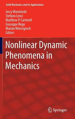 Nonlinear Dynamic Phenomena in Mechanics - Solid Mechanics and its Applications 181 (Hardback)