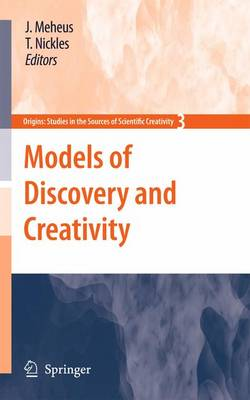 Models of Discovery and Creativity - Origins: Studies in the Sources of Scientific Creativity 3 (Paperback)
