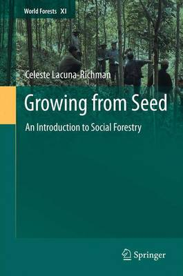 Growing from Seed: An Introduction to Social Forestry - World Forests 11 (Paperback)