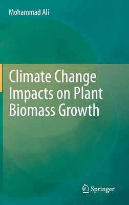 Climate Change Impacts on Plant Biomass Growth (Hardback)