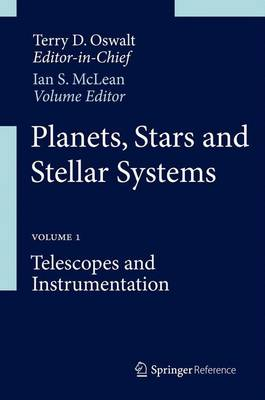 Planets, Stars and Stellar Systems: Volume 1: Telescopes and Instrumentation (Mixed media product)