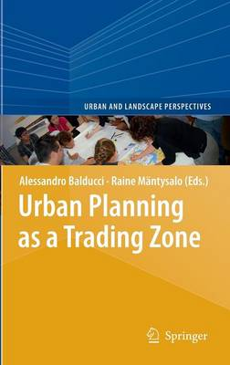 Urban Planning as a Trade Zone - Urban and Landscape Perspectives 13 (Hardback)