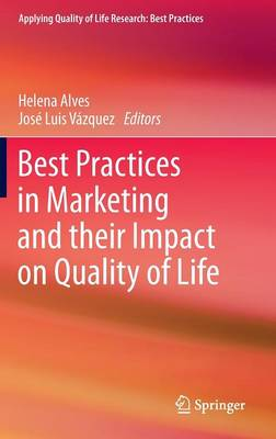 Best Practices in Marketing and Their Impact on Quality of Life - Applying Quality of Life Research (Hardback)