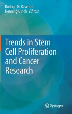 Trends in Stem Cell Proliferation and Cancer Research (Hardback)