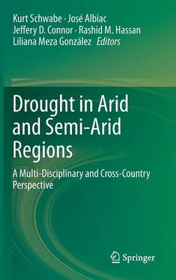 Drought in Arid and Semi-Arid Regions: A Multi-Disciplinary and Cross-Country Perspective (Hardback)